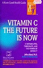 Vitamin C: The Future Is Now (Keats Good…