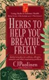 Puotinen, C. J.: Herbs to Help You Breathe Freely: Herbal Remedies for Asthma, Allergies, Sinusitis and Other Respiratory Problems
