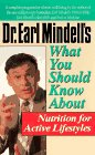 Mindell, Earl: Dr. Earl Mindell's What You Should Know About Nutrition for Active Lifestyles