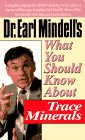 Mindell, Earl: Dr. Earl Mindell's What You Should Know About Trace Minerals