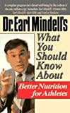 Mindell, Earl: Dr. Earl Mindell's What You Should Know About Better Nutrition for Athletes