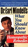 Mindell, Earl: Dr. Earl Mindell's What You Should Know About Homeopathic Remedies