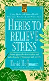 Hoffmann, David: Herbs to Relieve Stress: Herbal Approaches to Relaxation and Natural Easing of Depression and Anxiety