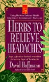Hoffmann, David: Herbs to Relieve Headaches: Safe, Effective Herbal Remedies for Every Type of Headache