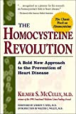 McCully, Kilmer S.: The Homocysteine Revolution: Medicine for the New Millennium
