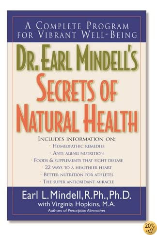 TDr. Earl Mindell's Secrets of Natural Health: A Complete Program for Vibrant Well-Being