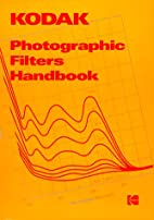 KODAK Photographic Filters Handbook (Kodak…