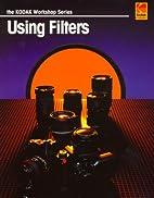 Using Filters: The Kodak Workshop Series by…