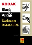 Eastman Kodak Company: Kodak Black &amp; White Darkroom Dataguide