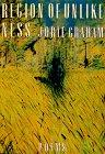 Graham, Jorie: Region Of Unlikeness (American Poetry Series)