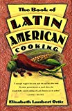 Ortiz, Elisabeth L.: The Book of Latin American Cooking