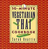 Beattie, Sarah: 30-Minute Vegetarian Thai Cookbook