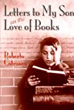 Cotroneo, Roberto: Letters to My Son of the Love Books