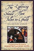 The Lightning Should Have Fallen on Ghalib:…