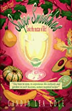 Recipes, Beverages: Super Smoothies!: Taste…