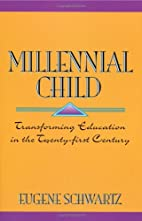Millennial Child : Transforming Education in…