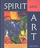 James, Van: Spirit and Art: Pictures of the Transformation of Consciousness