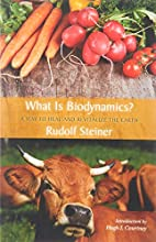What Is Biodynamics?: A Way to Heal and…