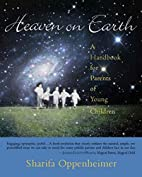 Heaven on Earth: A Handbook for Parents of…