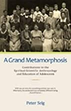 A Grand Metamorphosis: Contributions to the…