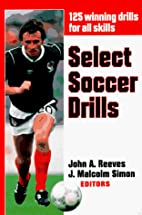 Select Soccer Drills by John A. Reeves