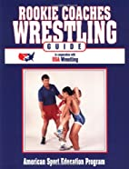 Rookie Coaches Wrestling Guide by ASEP