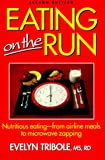 Tribole, Evelyn: Eating on the Run