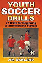 Youth Soccer Drills by James Garland