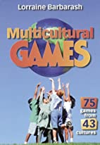 Multicultural Games by Lorraine Barbarash