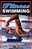 Hines, Emmett W.: Fitness Swimming