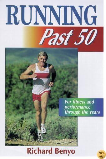 Running Past 50 (Ageless Athlete)