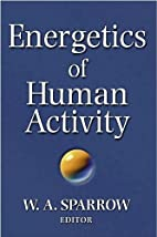 Energetics of Human Activity by William…