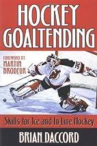 Hockey Goaltending by Brian Daccord