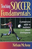 McAvoy, Nelson: Teaching Soccer Fundamentals