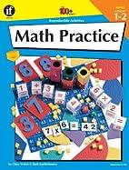 Math Practice, Grades 1 - 2 (The 100…