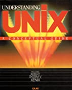 Understanding Unix: A Conceptual Guide by…