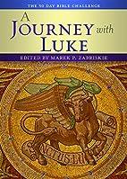 A Journey with Luke by Marek P. Zabriskie