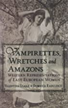 Vampirettes, Wretches, and Amazons: Western…
