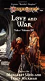 Weis, Margaret: Love and War