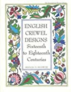 English Crewel Designs: Sixteenth to…