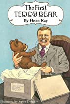 The First Teddy Bear by Pseud Helen Kay