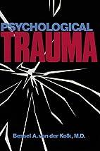 Psychological Trauma by Bessel A. van der…