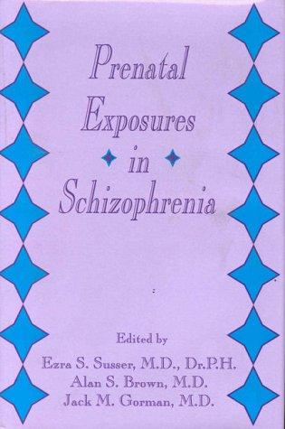 prenatal-exposures-in-schizophrenia-progress-in-psychiatry