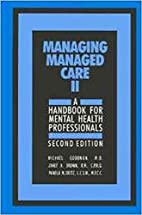 Managing managed care II : a handbook for…