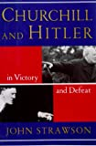 Strawson, John: Churchill and Hitler: In Victory and Defeat