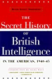 West, Nigel: British Security Coordination : The Secret History of British Intelligence in the Americas, 1940-45