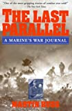 Russ, Martin: The Last Parallel : A Marine&#39;s War Journal