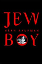 Jew Boy: A Memoir by Alan Kaufman