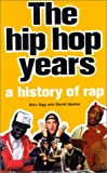 Upshal, David: The Hip Hop Years: A History of Rap