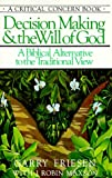 Friesen, Garry: Decision Making and the Will of God : A Biblical Alternative to the Traditional View